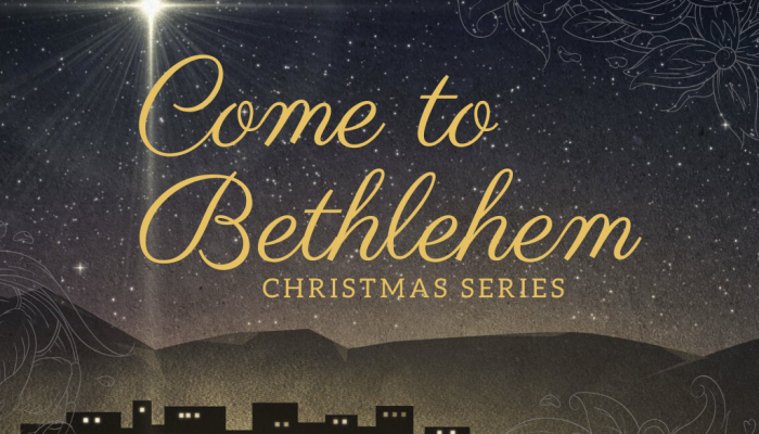 Come to Bethlehem | Dec 1st