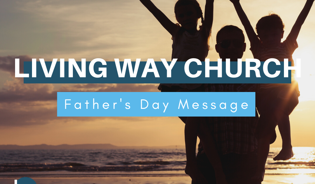 "Sunday Message 6/21 | ""A Father's Gift"""