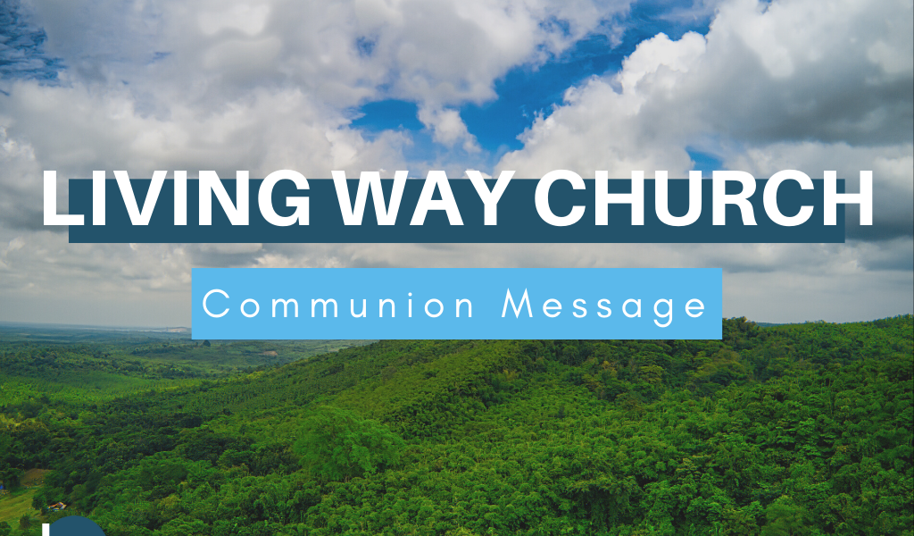 "Sunday Message 6/7 | ""The Revelation of Communion"""